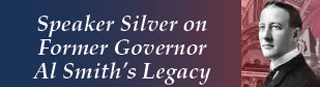 Speaker Silver on Former Governor Al Smith's Legacy
